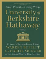 University of Berkshire Hathaway: 30 Years of Lessons Learned from Warren Buffett & Charlie Munger at the Annual Shareholders Meeting - Book Cover
