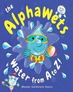 A is for Aqueous : The Alphawets: Water from A to Z (Alphawets Learning Fun Book 1) - Book Cover