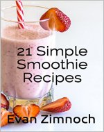 21 Simple Smoothie Recipes