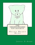 The Underground Toy Society Helps Beary Bear - Book Cover