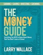 The Money Guide: Everything You NEED to Know About Money That You Didn't Learn at School! - Book Cover