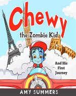 Chewy the Zombie Kid And His First Journey - Book Cover