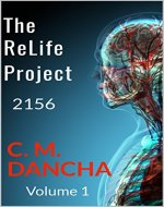 The ReLife Project 2156-(Volume 1): A Futuristic Thriller - Book Cover