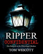 Ripper Confidential: New Research on the Whitechapel Murders (Jack the Ripper Book 2) - Book Cover