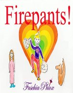 Firepants! (The Adventures Of Firepants) - Book Cover