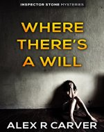 Where There's A Will (Inspector Stone Mysteries) - Book Cover