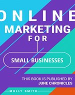 Online Marketing for Small Businesses: 13 ways to promote your business with online marketing (Marketing Journals) - Book Cover