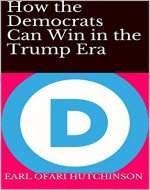 How the Democrats Can Win in the Trump Era - Book Cover