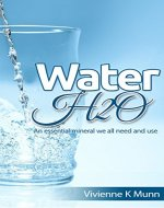 Water: An essential mineral we all need and use - Book Cover