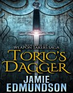 Toric's Dagger: Book One of The Weapon Takers Saga - Book Cover
