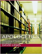 Apologetics: Defending a Threatened Christian Discipline (Apologetics, Christian, Philosophy, Mysticism) - Book Cover