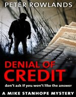 Denial of Credit: Don't ask if you won't like the answer (Mike Stanhope Mysteries Book 3) - Book Cover