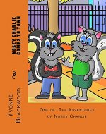 Nosey Charlie Comes To Town (The Nosey Charlie Adventures Book 1001) - Book Cover