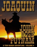 Joaquin (A Tom Marsh Adventure Book 4) - Book Cover