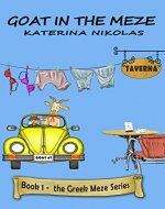 Goat In The Meze: A farcical look at Greek life (The Greek Meze Series Book 1) - Book Cover