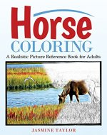 Horse Coloring: A Realistic Picture Reference Book For Adults - Book Cover