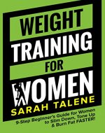Weight Training for Women: 9-Step Beginner's Guide for Women to Slim Down, Tone Up & Burn Fat FASTER! - Book Cover