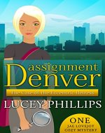 Assignment Denver: The Case of the Eccentric Heiress (Jae Lovejoy Cozy Mysteries Book 1) - Book Cover
