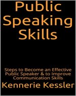 Public Speaking Skills: Steps to Become an Effective Public Speaker & to Improve Communication Skills - Book Cover