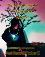 The Sambac Crystal and The Stolen Kingdom (Crystals of The Enchantment Tree Book 1) - Book Cover
