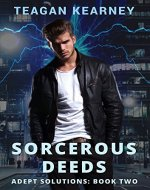 Sorcerous Deeds: Special Investigators for the Magickally Challenged. An Urban Fantasy Novella. (Adept Solutions Book 2) - Book Cover