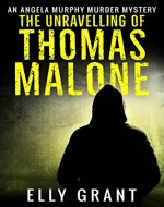 The Unravelling of Thomas Malone (Angela Murphy Murder Mysteries Book 1) - Book Cover