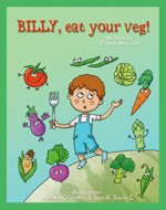 Billy Eat Your Veg: Funny Bedtime Story for Children Kids (Billy Series Book 4) - Book Cover