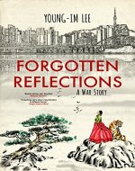 Forgotten Reflections: A War Story - Book Cover