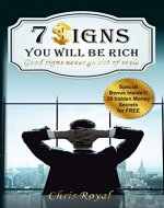 7 Signs You Will Be Rich: Good Signs Never Go Out of Style (How to be Rich, How to became a Millionaire, How to get Rich, How Rich People Think) - Book Cover