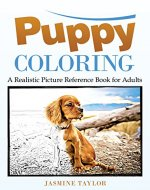 Puppy Coloring: A Realistic Picture Reference Book For Adults - Book Cover