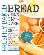 Freshly baked bread at home in the oven. Cookbook 25...