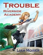 Trouble at Riverside Academy - Book Cover