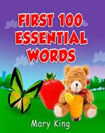 First 100 Essential Words: Children's book, Picture Books, Preschool Book,...