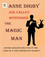 Jug Valley Mysteries THE MAGIC MAN (Jug Valley Mystery Series Book 6) - Book Cover