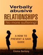Verbally Abusive Relationships: No more suffering! A how to Prevent…