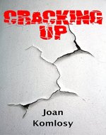 Cracking Up : A Novel