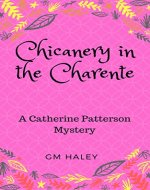 CHICANERY IN THE CHARENTE: A Catherine Patterson Mystery - Book Cover