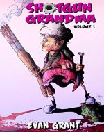 Shotgun Grandma: Volume 1 - Book Cover