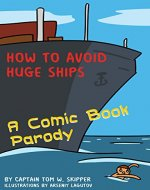 How to Avoid Huge Ships: A Comic...