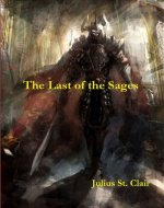 The Last of the Sages: Book #1 of the epic fantasy Sage Saga: Volume 1 - Book Cover
