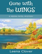Gone with the Wings (Meera Patel Cozy Mystery Series Book 1) - Book Cover