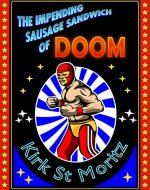The Impending Sausage Sandwich Of Doom - Book Cover