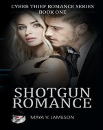 ROMANCE: Shotgun Romance: (Cyber Thief Romance Series Book 1) - Book Cover