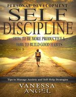 Self-Discipline: How to Be More Productive & How to Build…