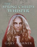The Spring Child's Whisper (The Witches of Marston Dornie Book 4) - Book Cover