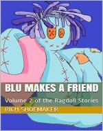 Blu Makes a Friend: Volume 2 of the Ragdoll Stories