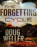 The Forgetting Cycle: The unforgettable psychological thriller with a stunning…