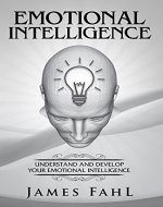 Emotional Intelligence:: The Ultimate Step-by-Step guide to master emotional intelligence,…