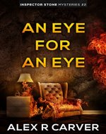 An Eye For An Eye (Inspector Stone Mysteries) - Book Cover