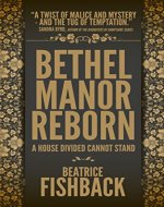 Bethel Manor Reborn - Book Cover